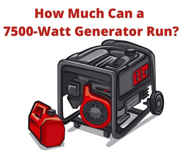 How Much Can a 7500-watt Generator Run