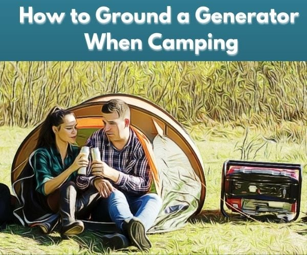 Ground a Generator When Camping